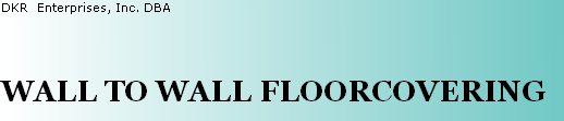 DKR 	Enterprises, Inc. DBA 